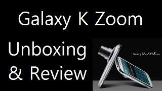 Samsung Galaxy K Zoom Unboxing, Hands On Review, Camera Test And Features Overview Buy Now here- http://goo.gl/LB7C87 Samsung Galaxy K Zoom features a powerf...