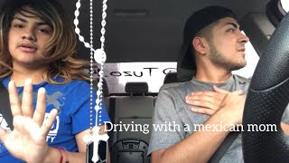 Driving with a Mexican Mom