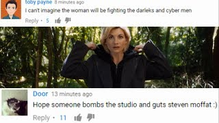 These are completely reasonable, rational responses to a woman being cast as the lead in a TV series... MrTARDIS' Initial ...