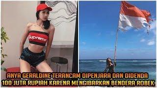 Video Anya Geraldine Terancam Dipenjara & Didenda 100 Juta Rupiah karena Mengibarkan Bendera Robek? MP3, 3GP, MP4, WEBM, AVI, FLV September 2018