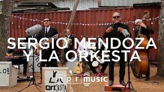 SERGIO MENDOZA Y LA ORKESTA - NPR Music Field Recordings