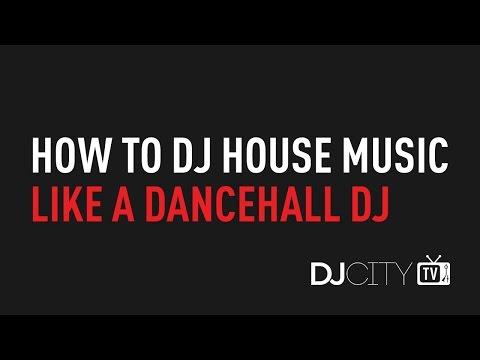 How to DJ House Music Like a Dancehall DJ