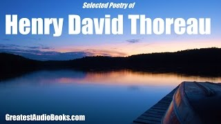 POETRY OF HENRY DAVID THOREAU - FULL AudioBook | GreatestAudioBooks.com