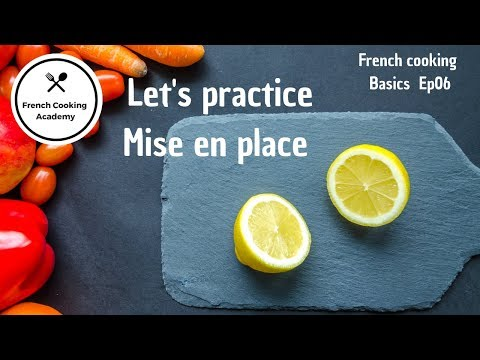 Mise En Place Hands-on Demonstration - French Cooking Basics Ep 06