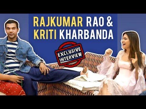 Rajkumar Rao & Kriti Kharbanda Exclusive Interview
