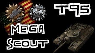 World of Tanks || T95 MEGA SCOUT