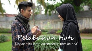"""Video Pelabuhan Hati """"Ku Sebut Dia Dalam Doa"""" - Short Movie Islami MP3, 3GP, MP4, WEBM, AVI, FLV Januari 2019"""