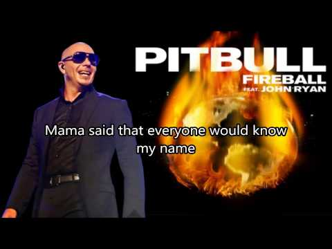 Fireball - Pitbull ft. John Ryan (Lyrics) | Audio