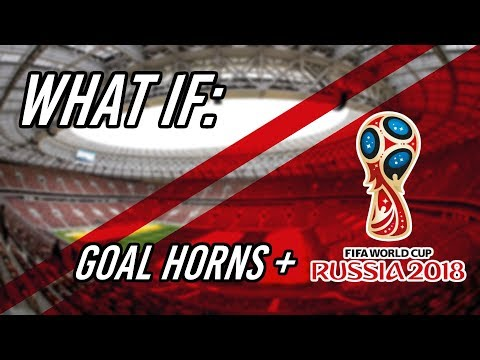 WHAT IF: FIFA World Cup Had Goal Horns?