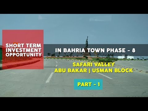 Bahria Town Phase 8 | Safari Valley | Abu Bakkar & Usman Block | Part-1