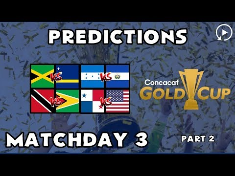 2019 GOLD CUP PREDICTIONS MATCHDAY 3 PART 2