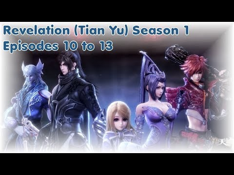 Revelation Online (Tian Yu) S1 - Episodes 10 to 13 English Subbed [FINAL]