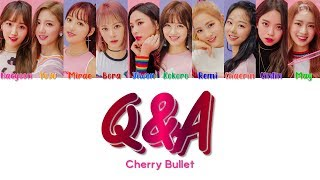 "Video Cherry Bullet 체리블렛 "" Q&A "" Correct Lyrics (ColorCoded/ENG/HAN/ROM/가사) MP3, 3GP, MP4, WEBM, AVI, FLV Februari 2019"
