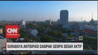 Video Surabaya Antisipasi Dampak Gempa Sesar Aktif MP3, 3GP, MP4, WEBM, AVI, FLV Desember 2018