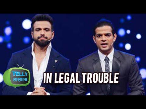 Ritvik Dhanjani And Karan Patel In Trouble During