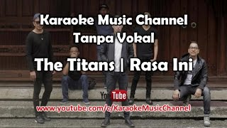 Karaoke The Titans - Rasa Ini | Tanpa Vokal