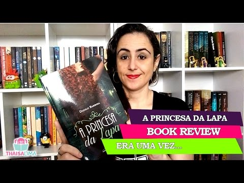 A Princesa da Lapa de Danilo Barbosa (Book Review) | Thaisa Lima