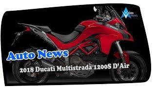 9. NICE ONE !!!2018 Ducati Multistrada 1200S D'Air Price & Spec