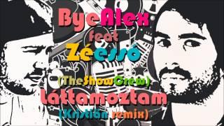 ByeAlex feat. Zéessó - Láttamoztam (Remix)