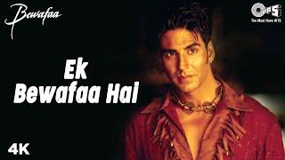Ek Bewafaa Hai   Video Song   Bewafaa   Akshay Kumar   Kareena Kapoor   Sonu Nigam