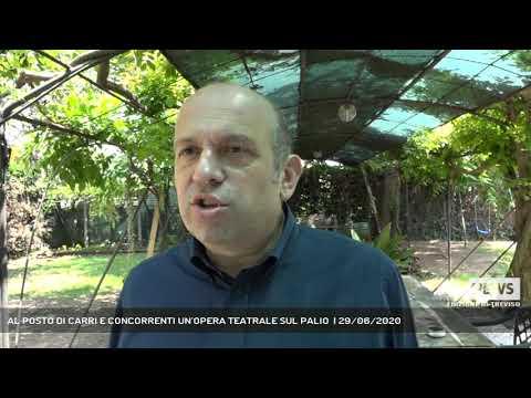 AL POSTO DI CARRI E CONCORRENTI UN'OPERA TEATRALE SUL PALIO  | 29/06/2020
