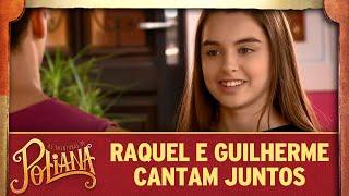 Raquel e Guilherme cantam juntos | As Aventuras de Poliana