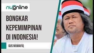 Video Ceramah Gus Muwafiq Terbaru 2019  - Bongkar Kepemimpinan di Indonesia! MP3, 3GP, MP4, WEBM, AVI, FLV April 2019