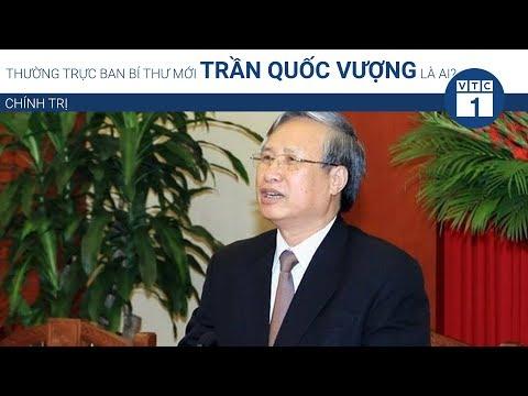 Thường trực Ban bí thư mới Trần Quốc Vượng là ai? | VTC1 - Thời lượng: 2 phút, 32 giây.