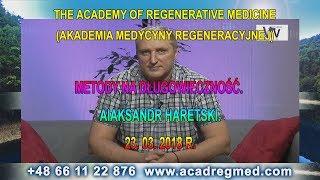 Metody Na Długowieczność. Aiaksandr Haretski. Akademia Medycyny Regeneracyjnej.