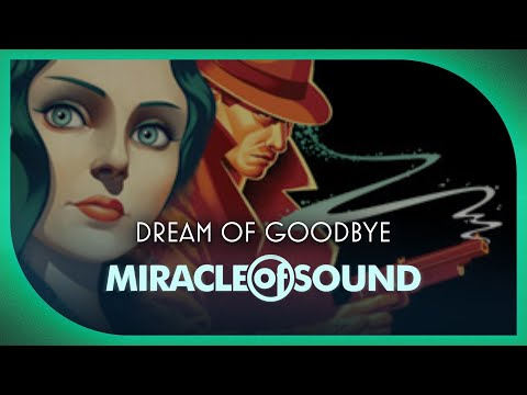 Bioshock Song - Dream of Goodbye