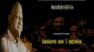 Socha Hu Remix OFFICIAL Artist: Nusrat Fateh Ali Khan Music: A1melodymaster Album: Reformed Record Label: Hi-Tech...