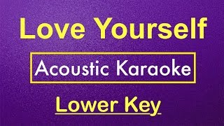 Love Yourself - Justin Bieber | Karaoke Lower Key (Acoustic Guitar) Instrumental