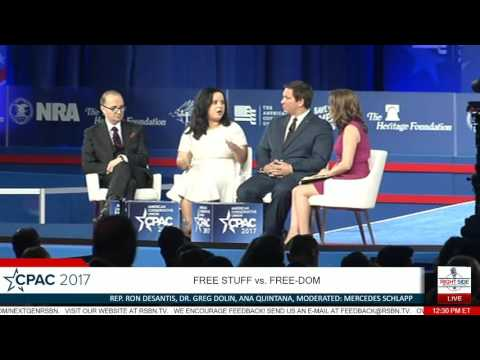 Rep. Ron Desantis, Dr. Greg Dolin, Ana Quintina- Free stuff Vs Freedom- CPAC 2017