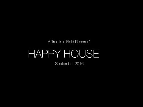 BEST SCENES - A Tree in a Field Records' Happy House
