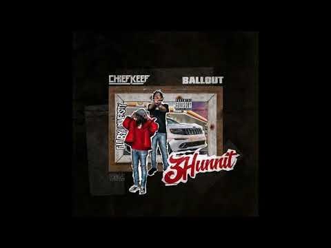 Chief Keef x Ballout - 3 Hun Nit (Who Run It Remix)