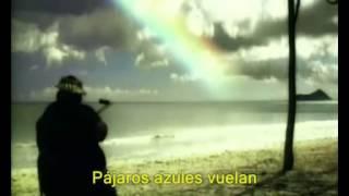 Israel Kamakawiwo'Ole   Somewhere Over The Rainbow subtitulos en español