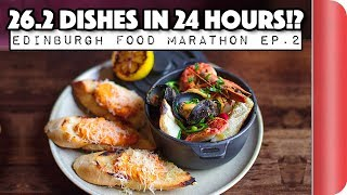 FOOD MARATHON CHALLENGE | Can we eat 26.2 Dishes in 24 Hours? | EDINBURGH Ep.2 by SORTEDfood