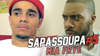 Video SAPASSOUPA #5 - MIA FRYE (FEAT JSK) MP3, 3GP, MP4, WEBM, AVI, FLV September 2017