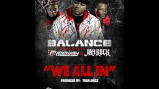 "BALANCE FEAT. FREEWAY & JAY ROCK ""WE ALL IN"" PRODUCED BY TRAKLORDZ"