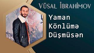 Vusal Ibrahimov - Yaman Konlume Dusmusen ( 2016 )