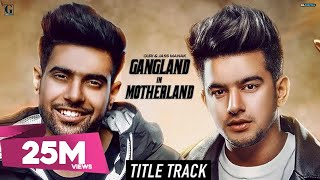 Video Gangland in Motherland : Guri | Jass Manak (Title Song) Punjabi Web Series | Latest Punjabi Song download in MP3, 3GP, MP4, WEBM, AVI, FLV January 2017