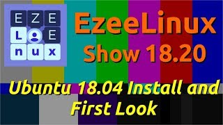 Video EzeeLinux Show 18.20 | Ubuntu 18.04 Install and First Look MP3, 3GP, MP4, WEBM, AVI, FLV Juni 2018