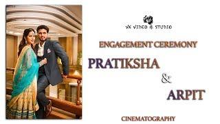 Ek Ajnaabe Haseena Se - Pratiksha & Arpit | Engagement Ceremony | Cinematography