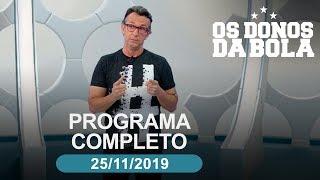 Os Donos da Bola - 25/11/2019 - Programa completo