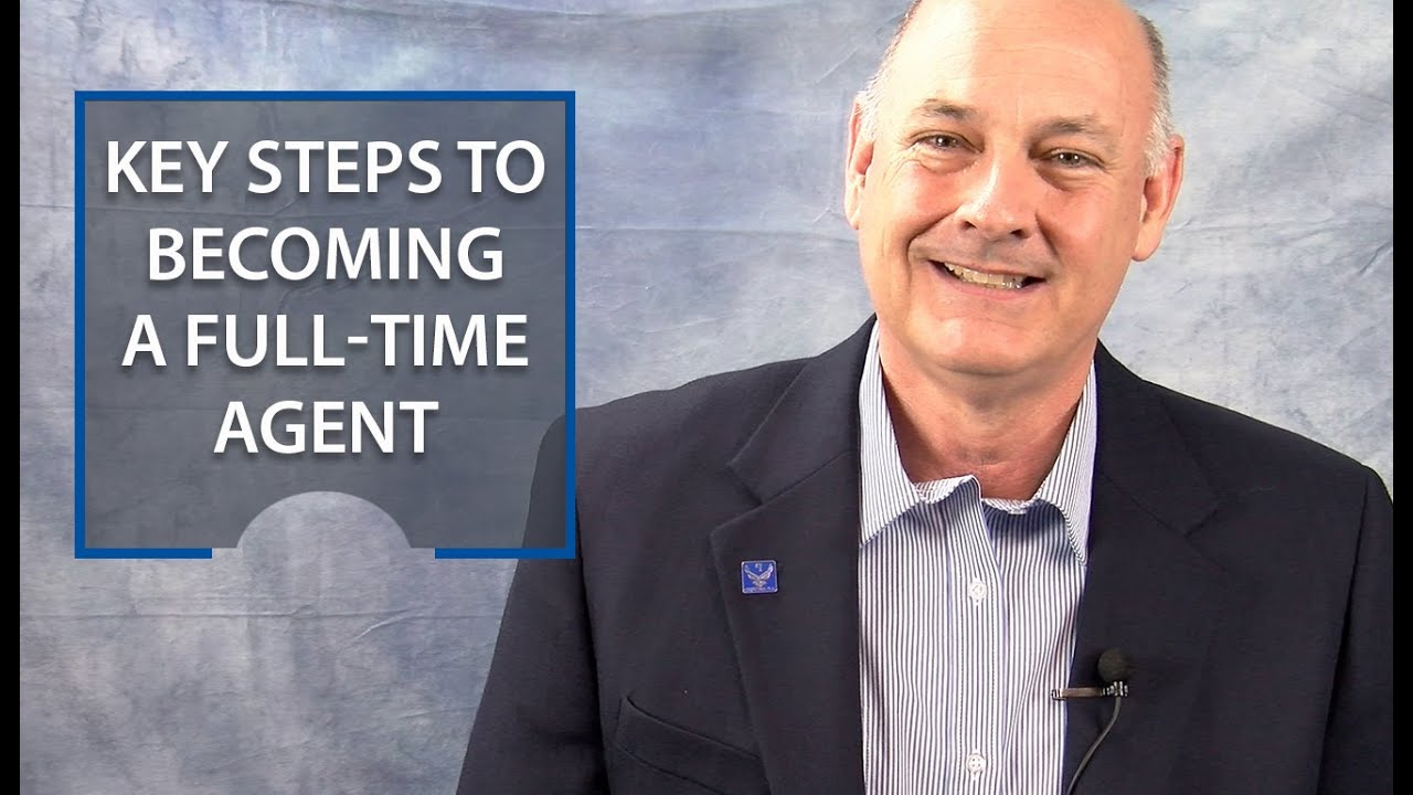 Key Steps to Becoming a Full Time Agent