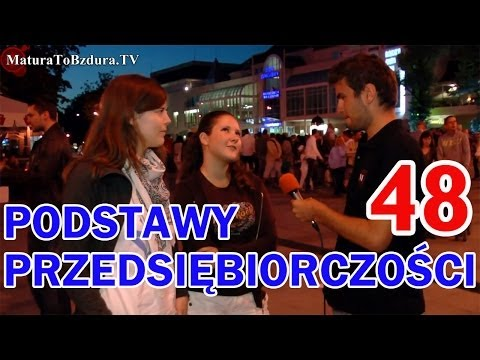 Matura To Bzdura - PODSTAWY PRZEDSIĘBIORCZOŚCI odc. 48