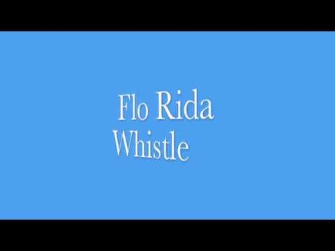 Whistle – Flo Rida – Lyrics