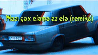 #AZERI BASS MUSIC》NAZ ELE MENE REMIX《 2019