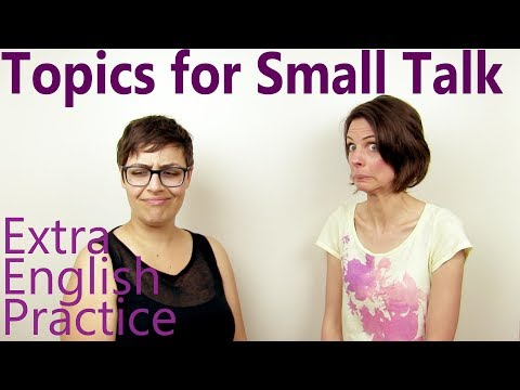 Appropriate Topics for Small Talk -- Conversation Skills