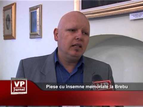 Piese cu însemne memoriale la Brebu